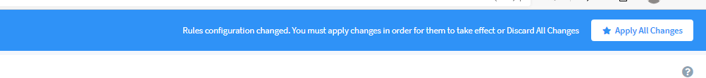 Machine generated alternative text: Rul— configuration changed. You must apply changes in order for thern to take effect or Discard Al Changes Apply All Changes
