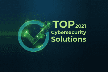 Top Cybersecurity Solutions in 2021