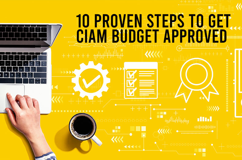10 Proven Steps to Guarantee Budget for Your Customer IAM Project