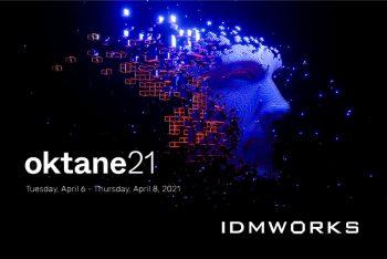Oktane21 & IDMWORKS